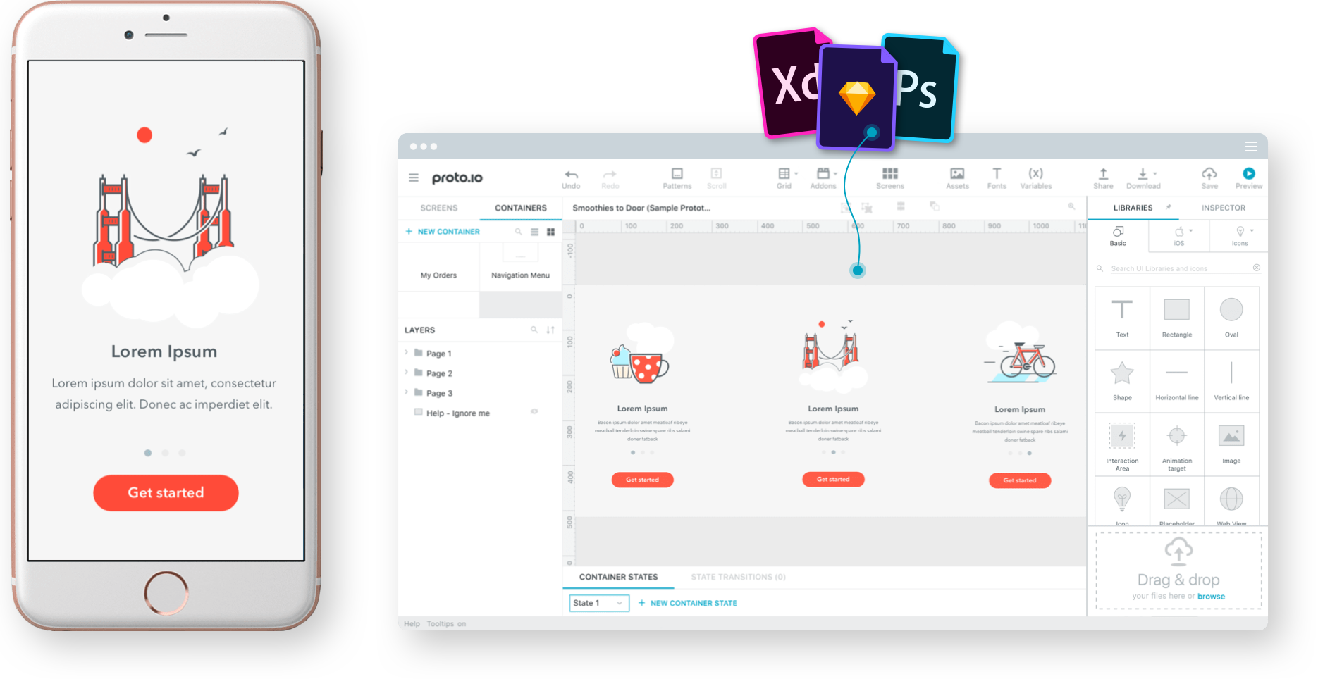 Design in Proto.io or import your designs from Sketch, Adobe XD or Photoshop